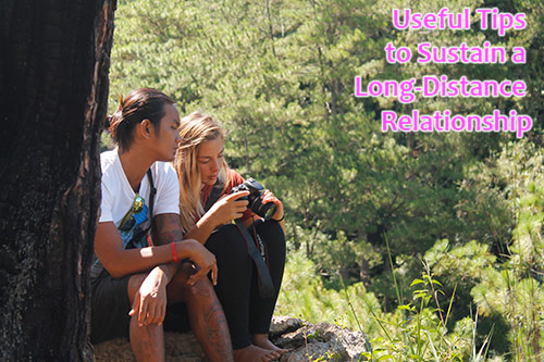 Useful Tips to Sustain a Long-Distance Relationship