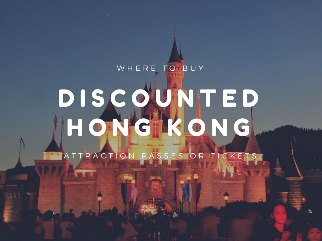 Where to Buy Discounted Hong Kong Attraction Tickets or