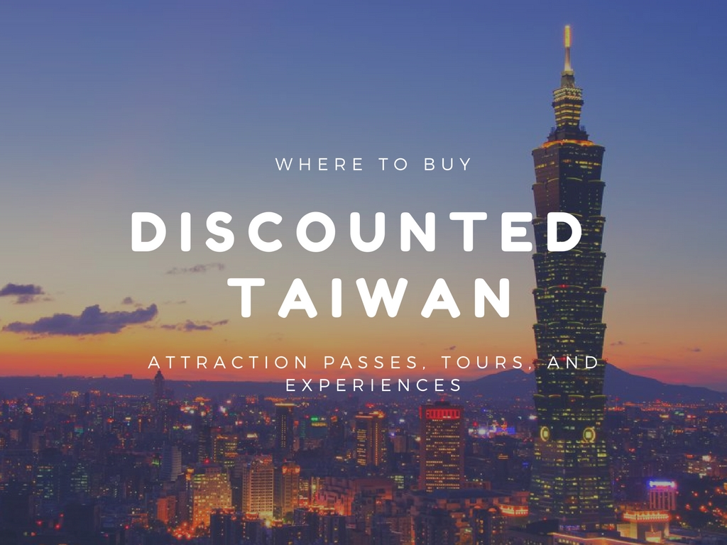 Discounted Taiwan Attraction Passes, tours, and experience